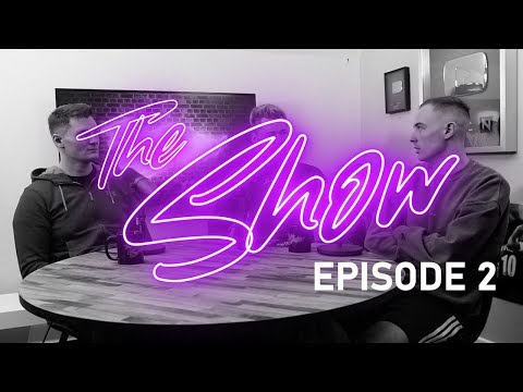 The Show Podcast : Episode 2 - Life of a YouTuber ft. CapGunTom